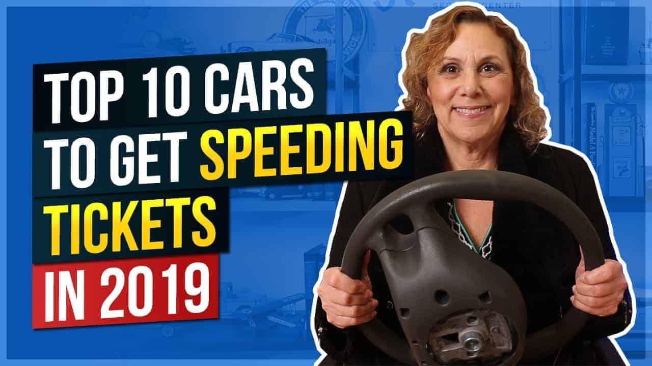 Top 10 Cars to Get Speeding Tickets in 2019